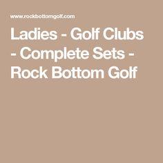 Ladies - Golf Clubs - Complete Sets - Rock Bottom Golf