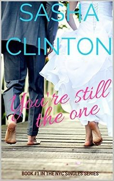Renee Entress's Blog: [Review] You're Still The One by Sasha Clinton