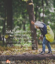 50 Inspirational Quotes About Children and Nature - Mother Natured Rachel Carson, Love The Earth, Knowledge And Wisdom, Move Mountains, Nature Quotes, Parenting Quotes, Quotes For Kids, Little People, Natural World