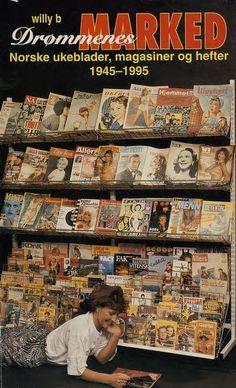 """""""Drømmenes marked - norske ukeblader, magasiner og hefter 1945-1995"""" av Willy B."""