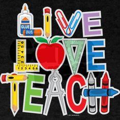 Live-Love-Teach Light T-Shirt Live Love Teach Light T-Shirt by CuddleswithCats - CafePress Teaching Shirts, Teaching Quotes, Teacher Appreciation Week, Teacher Gifts, Moda Professor, Diy Screen Printing, Teacher Boards, Teachers' Day, Live Love