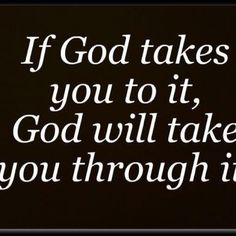 If Gods takes you to it, God will take you through it.  Now - believe it!!!