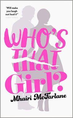 Who's That Girl?: Amazon.co.uk: Mhairi McFarlane: 9780007549481: Books