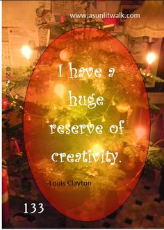 133 I have a huge reserve of creativity | A Sunlit Walk