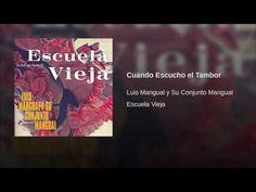 """""""Cuando Escucho el Tambor""""  - CONJUNTO MANGUAL"""
