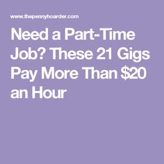 Need a Part-Time Job? These 21 Gigs Pay More Than $20 an Hour