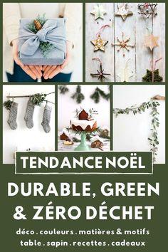 Noël tendance durable, green et zéro déchet (découverte de la tendance pour la déco, la table, les couleurs, les matières et motifs, les cadeaux, le sapin, les recettes,...)