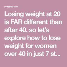 Losing weight at 20 is FAR different than after 40, so let's explore how to lose weight for women over 40 in just 7 steps! According to Dr. Oz, a woman's metabolism slows down by 5% every ten years after she hits 40. Ouch. It's no wonder that we find ourselves packing on the pounds, …