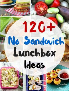 120+ No Sandwich Lunchbox Ideas   from Sunshine Momma ---- Great school lunch ideas for a picky kid, food allergies, or just lots of variety!