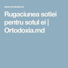 Rugaciunea sotiei pentru sotul ei   Ortodoxia.md