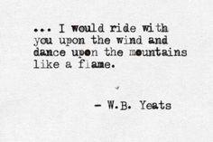 {Dance upon the mountains like flames}