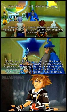 WOW HE SAVES THE WORLD LIKE TWICE BUT HE STILL DOESNT BECOME A KEYBLADE MASTER *rolls eyes*