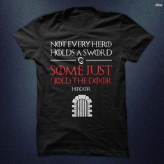 https://www.etsy.com/listing/497063731/game-of-thrones-shirt-hodor-hold-the?ga_order=most_relevant&ga_search_type=all&ga_view_type=gallery&ga_search_query=game%20of%20thrones&ref=sr_gallery-38-32