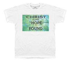 In Christ Alone T Shirt In Christ Alone, Christian, T Shirts For Women, Mens Tops, Design, Christians
