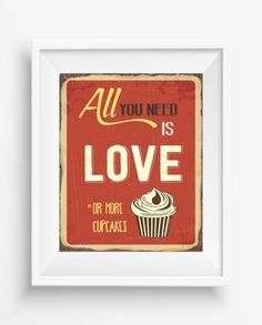 All you need is love or more cupcakes,Retro design,positive quotes,Digital Prints,inspirational quote,instant download,Home decor,JPEG