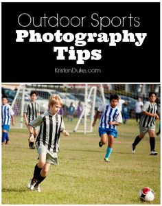 Outdoor Sports Photography Tips - how to take better photos of your kids | KristenDuke.com