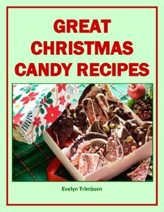 Great Christmas Candy Recipes (Holiday Entertaining)