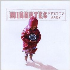 Minnutes - Pretty Baby - GREAT soundtrack for that perky, up-beat music with that old-time feel/sound to it. <3 it!