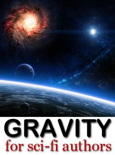 Gravity writing tips for sci-fi authors