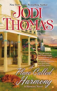 A Place Called Harmony: Jodi Thomas: 9780425250785: Amazon.com: Books