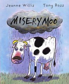 Misery Moo, Jeanne Willis. 02/02/15