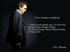 Time changes everything....