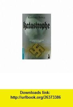 Katastrophe (Spanish Edition) (9788408043065) Randall Boyll , ISBN-10: 8408043064  , ISBN-13: 978-8408043065 ,  , tutorials , pdf , ebook , torrent , downloads , rapidshare , filesonic , hotfile , megaupload , fileserve