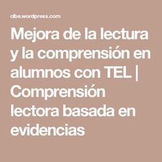 Mejora de la lectura y la comprensión en alumnos con TEL | Comprensión lectora basada en evidencias Tea, Reading Comprehension, Exercises, Teas