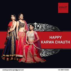 Happy karwa Chauth  +91-9891153300 | violetbypreeti@gmail.com www.preetisinghal.com