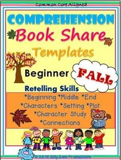 COMPREHENSION SKILLS! *Beginning *Middle *End *Characters *Setting *Plot *Character Study *Connections: *Text-to-Self *Text-to-Text *Text-to-World Common Core Aligned  RETELLING BOOK SHARES for *CENTERS *HOMEWORK *READING INCENTIVE PROGRAMS! $
