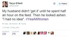 17 #YesAllWomen Tweets Everyone Must See. For The First Time Ever, I'm Speechless. | SF Globe