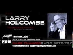 Ep. 316 FADE to BLACK Jimmy Church w/ Larry Holcolmbe, Presidents and UFOs - Ep. 316 FADE to BLACK - Published on Sep 12, 2015 -  His current non-fiction book is: The Presidents and UFO's A Secret History from FDR to Obama. - http://www.jimmychurchradio.com/larry-holcombe-fade-black-sep-2nd/