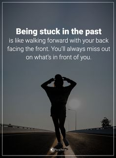 Being stuck in the past is like walking forward with your back facing the front. You'll always miss out on what's in front of you.  #powerofpositivity #positivewords  #positivethinking #inspirationalquote #motivationalquotes #quotes #life #love #hope #faith #respect #stuck #past #facing