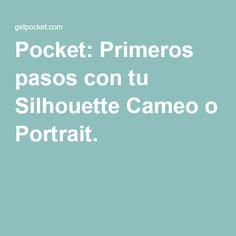 Pocket: Primeros pasos con tu Silhouette Cameo o Portrait.