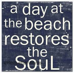 a day at the beach restores the soul