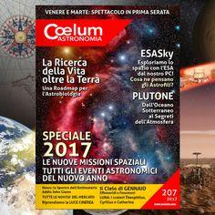 Buon Anno Nuovo a tutti da COELUM Astronomia  con lo Speciale #2017 Tutte le missioni spaziali e i principali eventi astronomici dell'anno che verrà!  E troverai anche… ➜ La Ricerca della Vita oltre la… Terra! Una Roadmap europea per l'#astrobiologia ➜ #PLUTONE (II parte): dai segreti dell'atmosfera all'oceano sotterraneo  ➜ #ESAsky, tutto il cielo dell' ESA - European Space Agency a portata di click ➜ Fotografiamo la luce cinerea della #Luna Roadmap, Terra, Astronomy, Sky