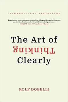 The Art of Thinking Clearly: Amazon.de: Rolf Dobelli  smart book