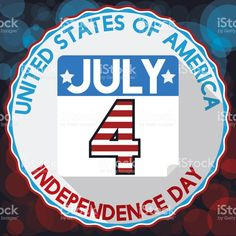 Round Label, Calendar and Reminder Date for American Independence Day American Independence, Independence Day, Round Labels, Happy 4 Of July, Free Vector Art, Image Now, Calendar, Dating, Fashion Design