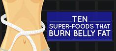 10 Super-foods that Burn Belly Fat