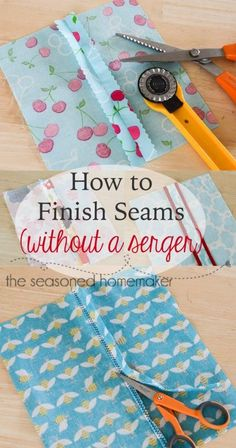 If you sew then you know that finishing seams can make or break a project. Learn easy, easy ways to Finish Seams Without a Serger - The Seasoned Homemaker www.seasonedhomemaker.com #sewing
