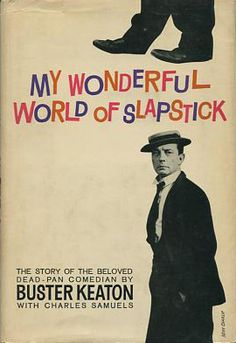 My Wonderful World of Slapstick : Buster Keaton 1960 | Autobiography