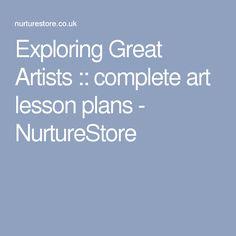 Exploring Great Artists :: complete art lesson plans - NurtureStore
