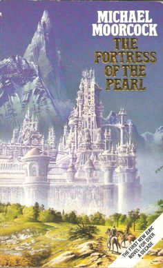 Michael Moorcock. The Fortress of The Pearl.