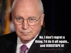 #IWasTraumatizedBy the fact that #DickCheney still walks the Earth freely