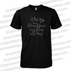 i eat diamond for breakfast tshirt