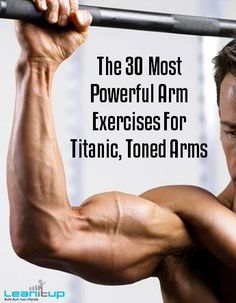 The 30 Most Powerful Arm Exercises For Titanic, Toned Arms. One-Arm Dumbbell Rows, Barbell Biceps Curls, Skull Crushers, Alternating Incline Dumbbell Curls, Standing Arnold Shoulder Press, and more