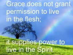 Grace is NOT a license to sin.
