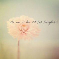 Never too old for fairytales