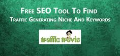 Free SEO Tool To Find Traffic Generating Niche And Keywords