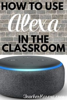 Using Alexa in the Classroom - Print the How to Use Alexa in the Classroom and make your teacher life a whole lot easier and more fun too! Classroom Freebies, Classroom Activities, Classroom Organization, Classroom Management, Classroom Design, Behavior Management, Classroom Ideas, Teacher Blogs, New Teachers